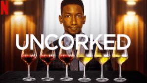 Uncorked Netflix